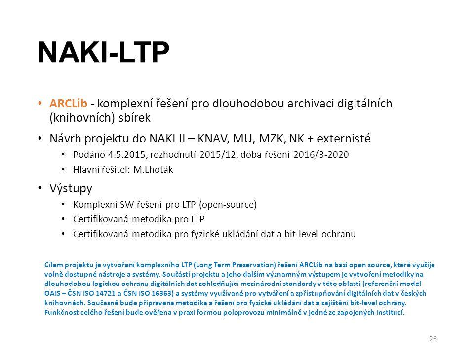 NAKI-LTP ARCLib - komplexní řešení pro dlouhodobou archivaci digitálních (knihovních) sbírek.