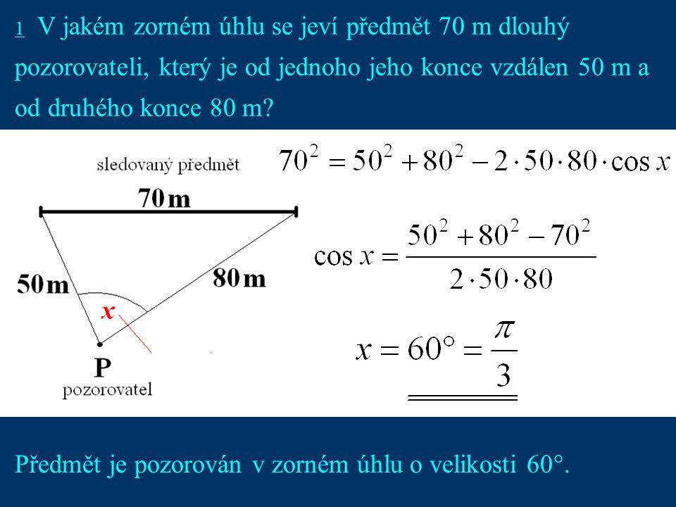 Předmět je pozorován v zorném úhlu o velikosti 60.