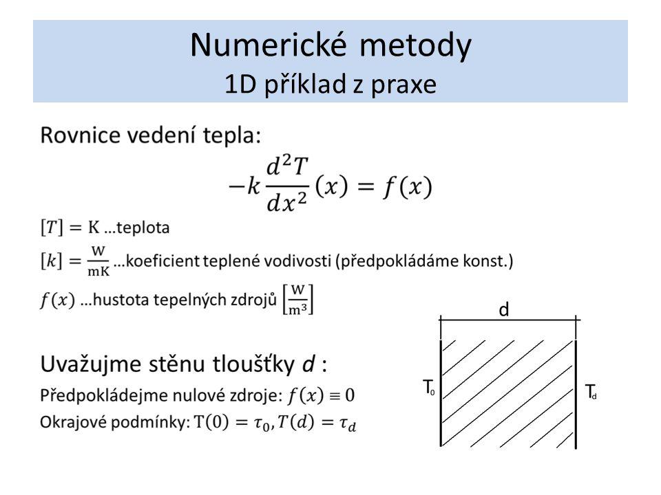 Numerické metody 1D příklad z praxe