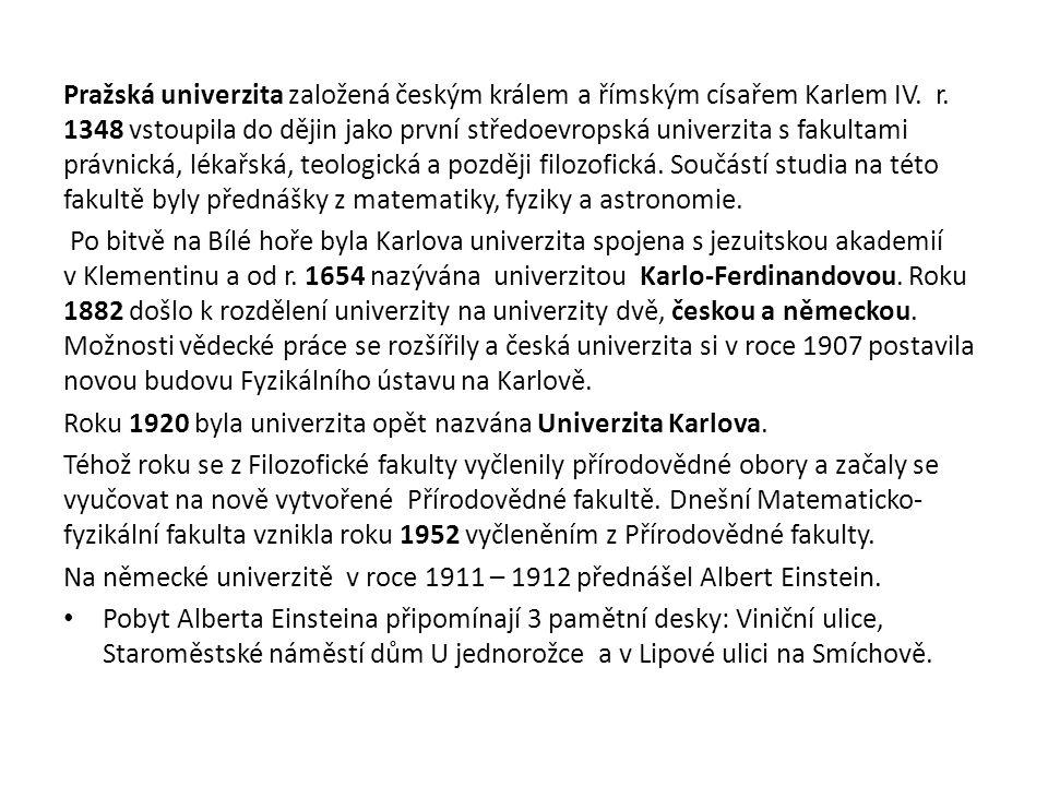 Pražská univerzita založená českým králem a římským císařem Karlem IV