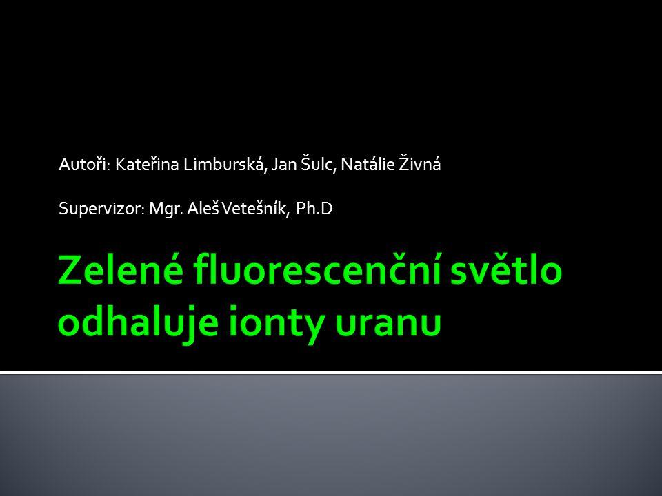 Zelené fluorescenční světlo odhaluje ionty uranu