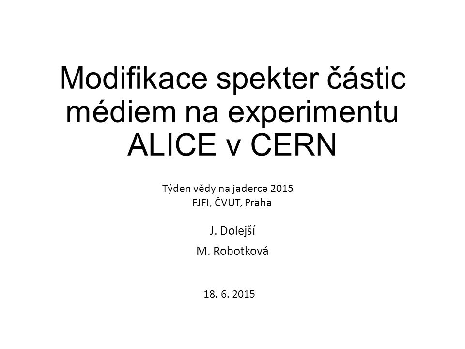 Modifikace spekter částic médiem na experimentu ALICE v CERN