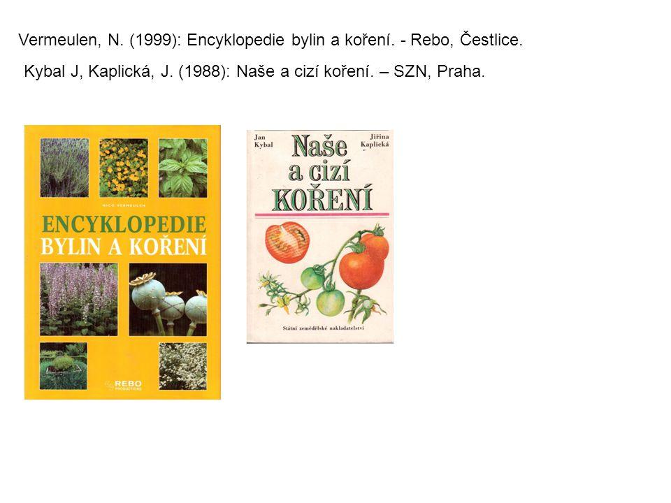 Vermeulen, N. (1999): Encyklopedie bylin a koření. - Rebo, Čestlice.