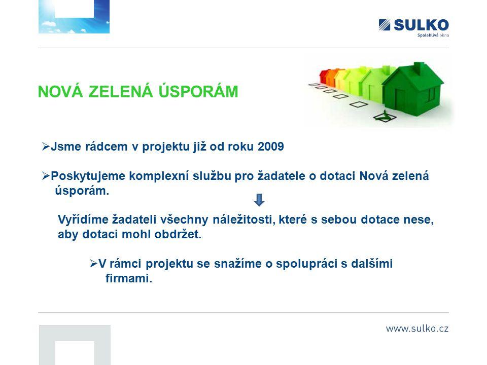 NOVÁ ZELENÁ ÚSPORÁM Jsme rádcem v projektu již od roku 2009