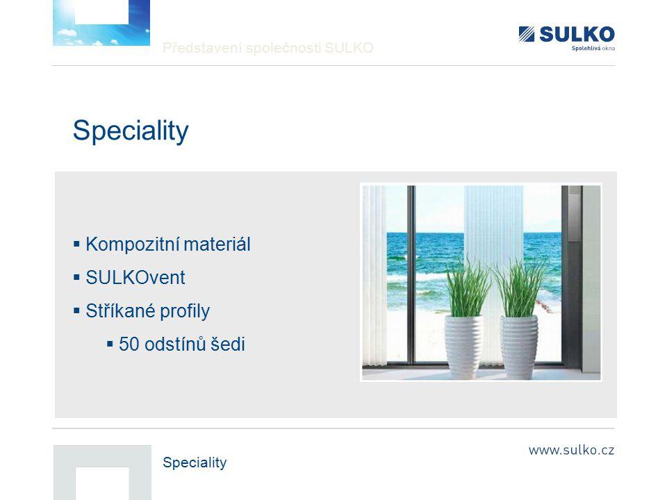 Speciality Kompozitní materiál SULKOvent Stříkané profily