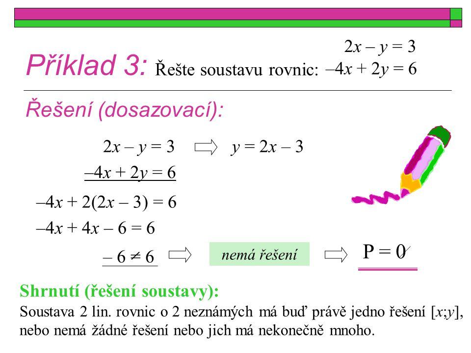 Příklad 3: Řešení (dosazovací): P = 0 2x – y = 3