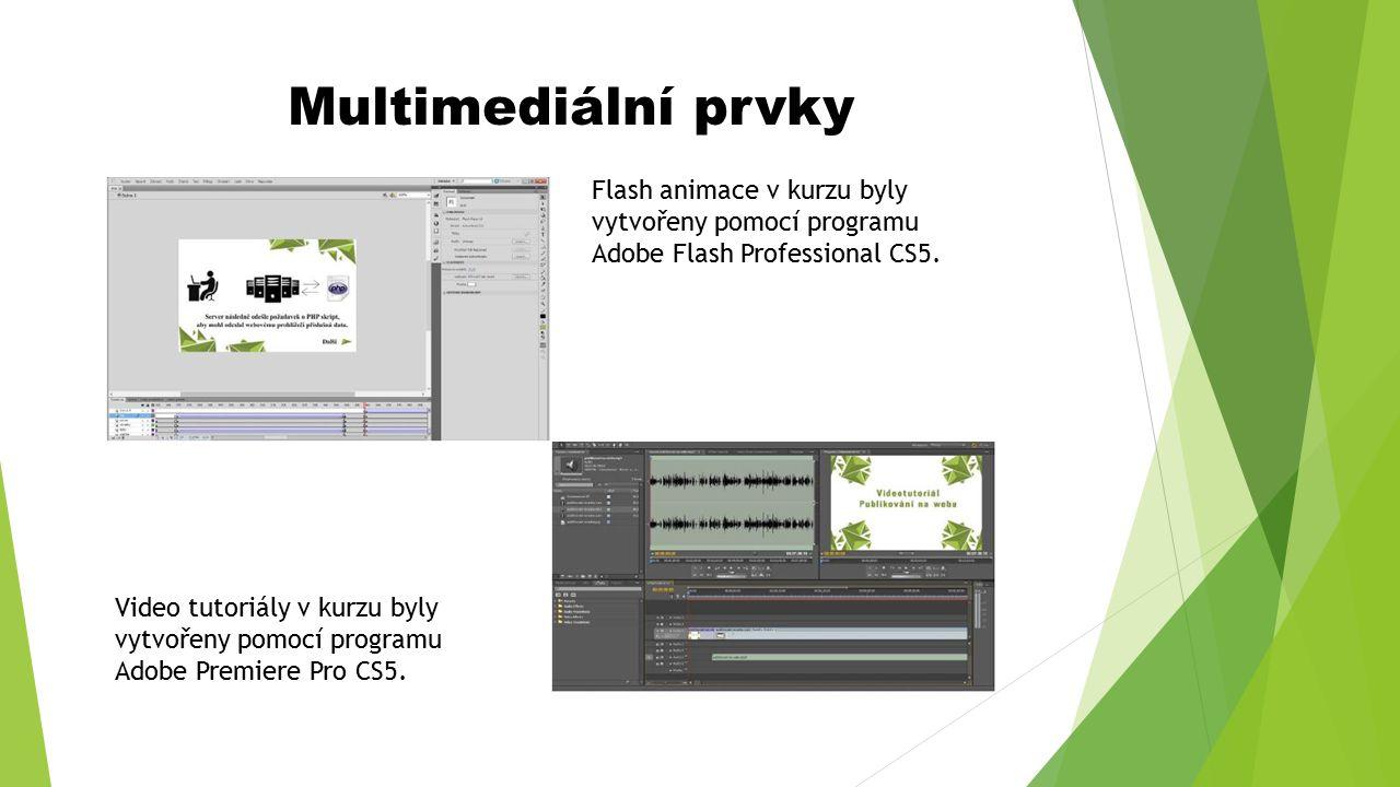 Multimediální prvky Flash animace v kurzu byly vytvořeny pomocí programu Adobe Flash Professional CS5.