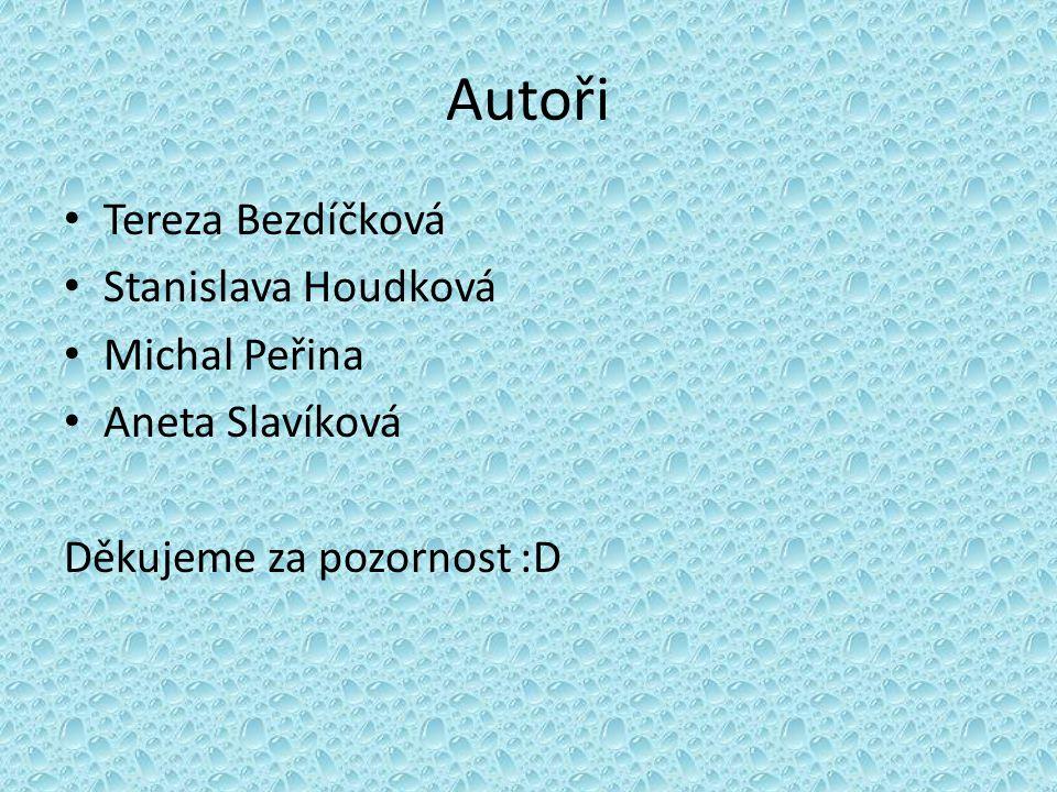 Autoři Tereza Bezdíčková Stanislava Houdková Michal Peřina