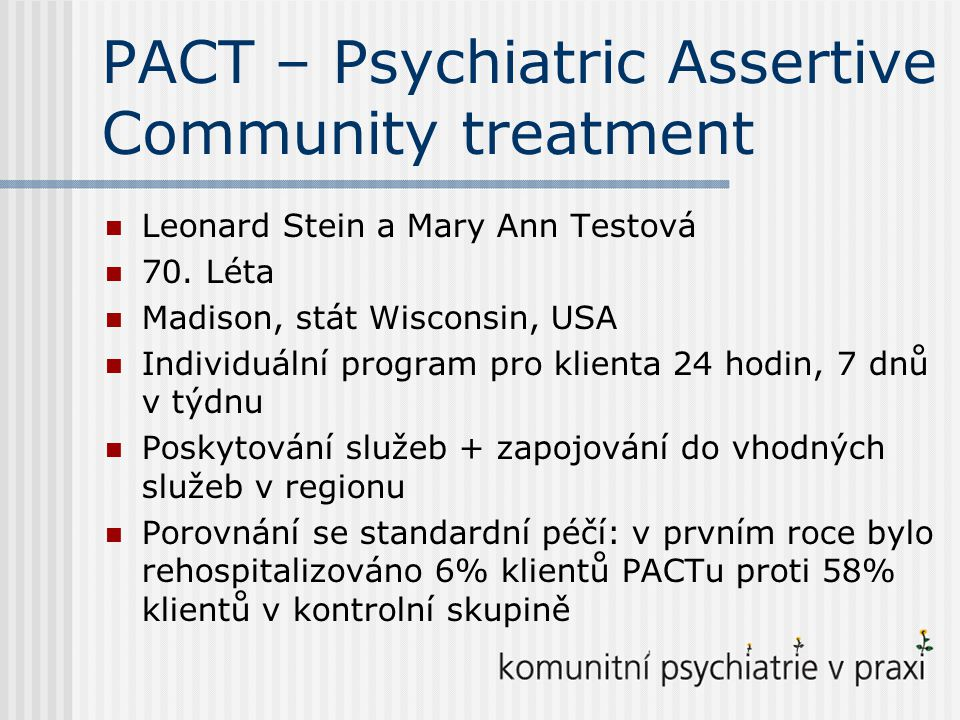 PACT – Psychiatric Assertive Community treatment