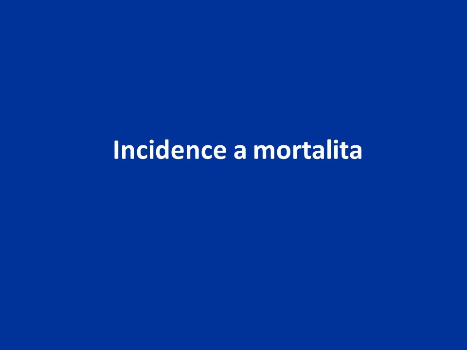 Incidence a mortalita