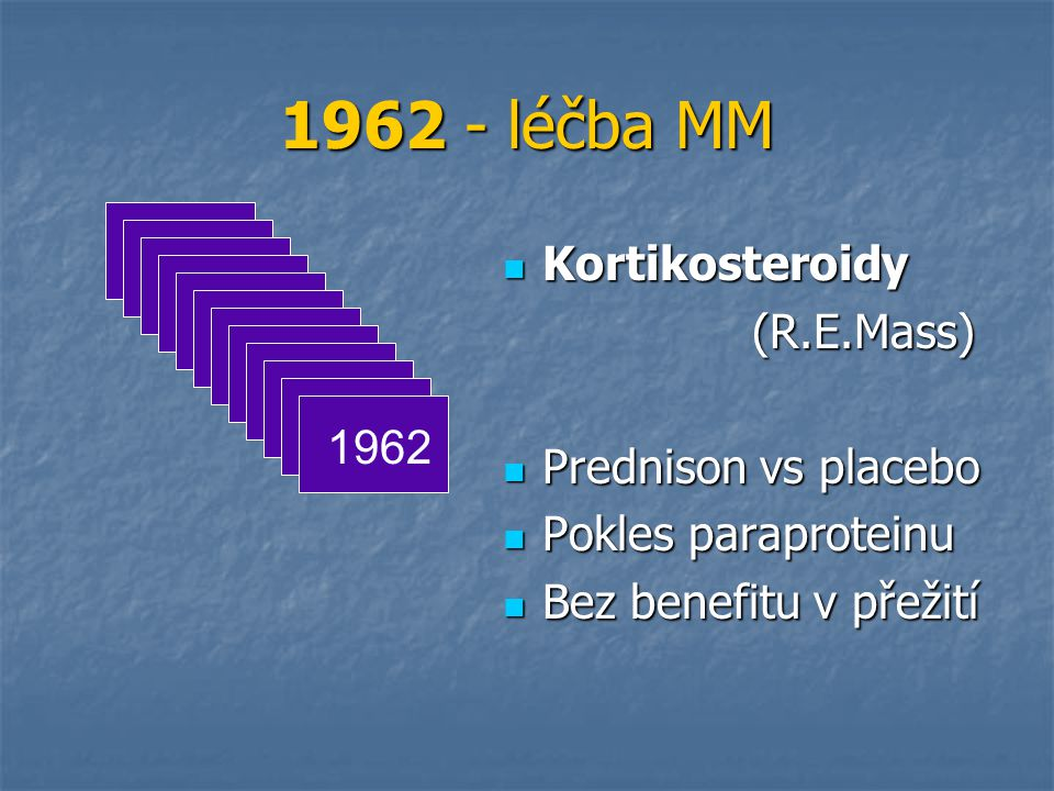 1962 - léčba MM Kortikosteroidy (R.E.Mass) Prednison vs placebo