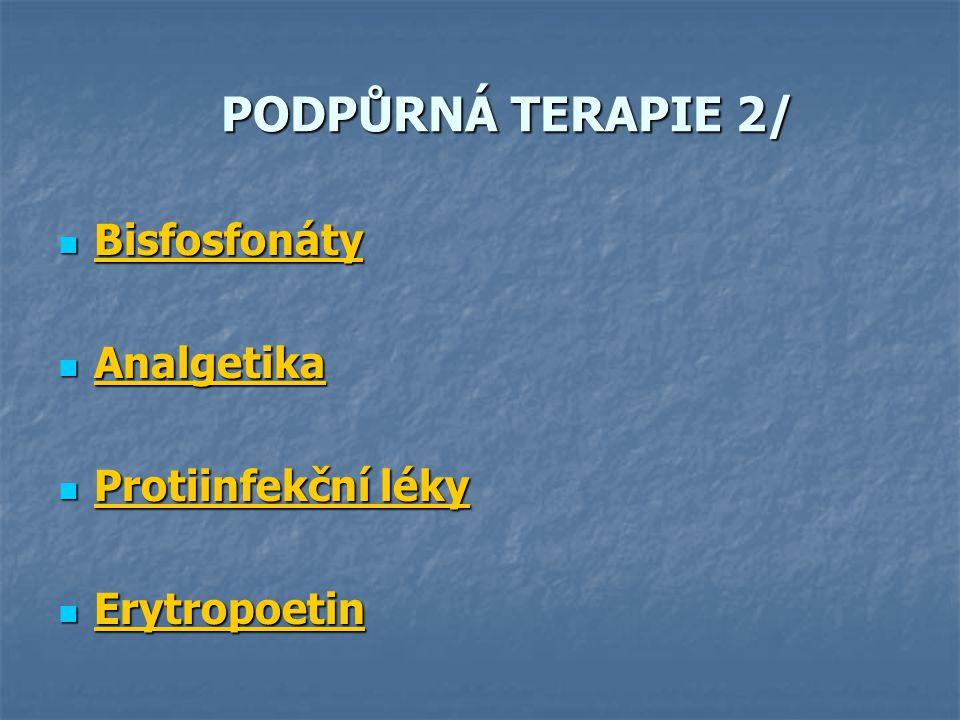 PODPŮRNÁ TERAPIE 2/ Bisfosfonáty Analgetika Protiinfekční léky