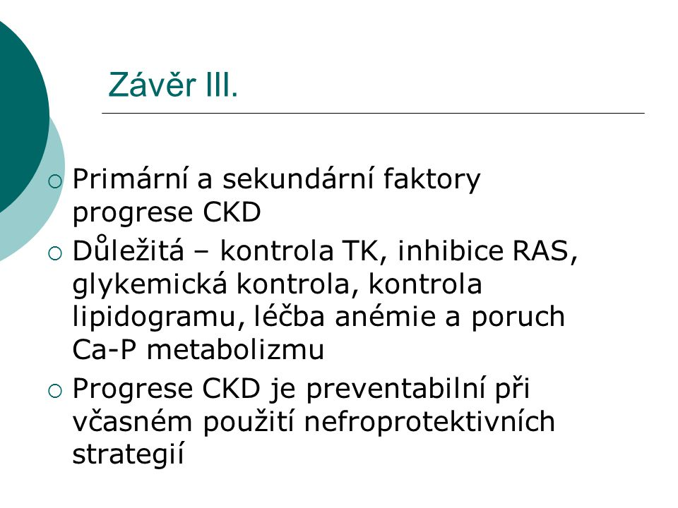 Závěr III. Primární a sekundární faktory progrese CKD