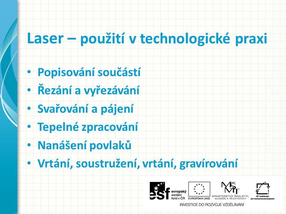 Laser – použití v technologické praxi