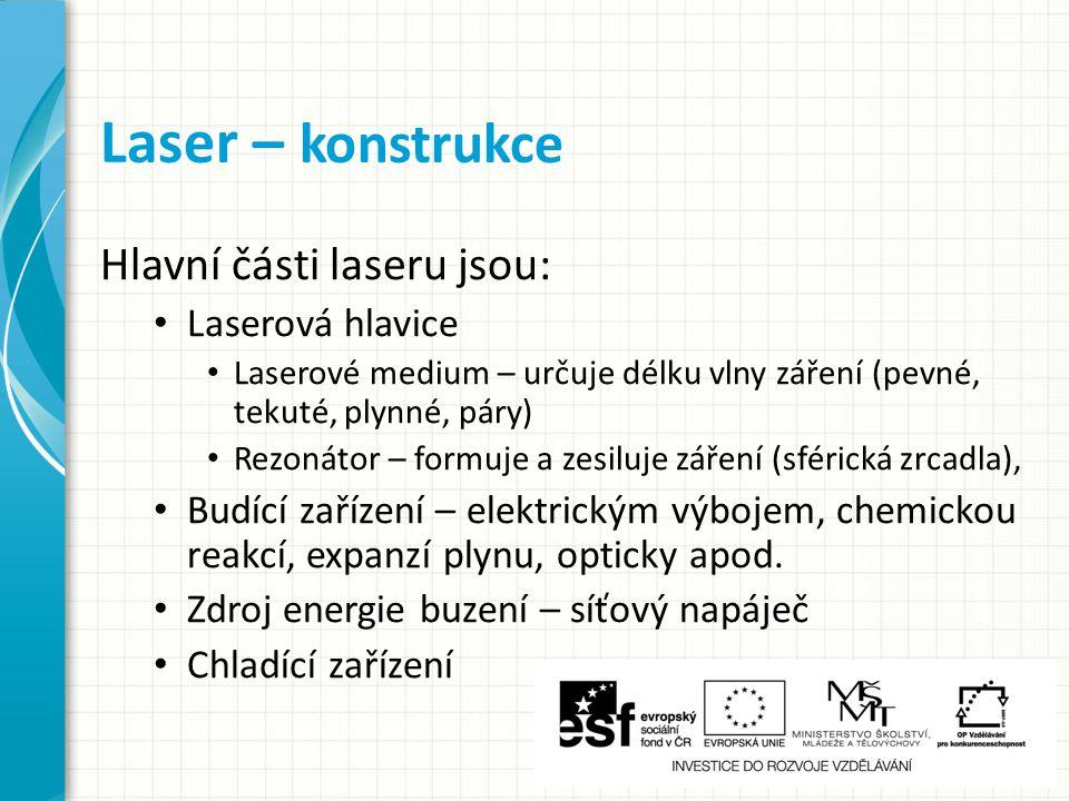 Laser – konstrukce Hlavní části laseru jsou: Laserová hlavice