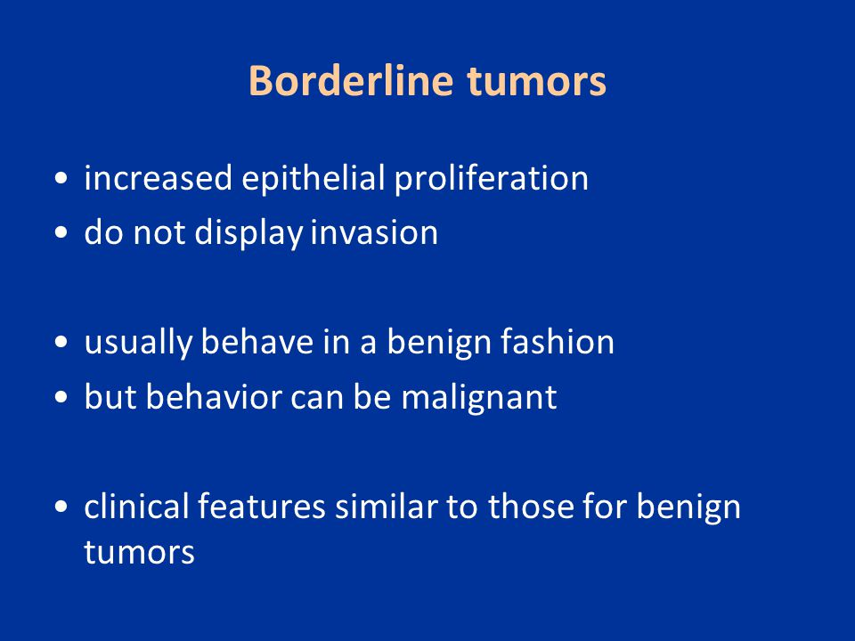Borderline tumors increased epithelial proliferation
