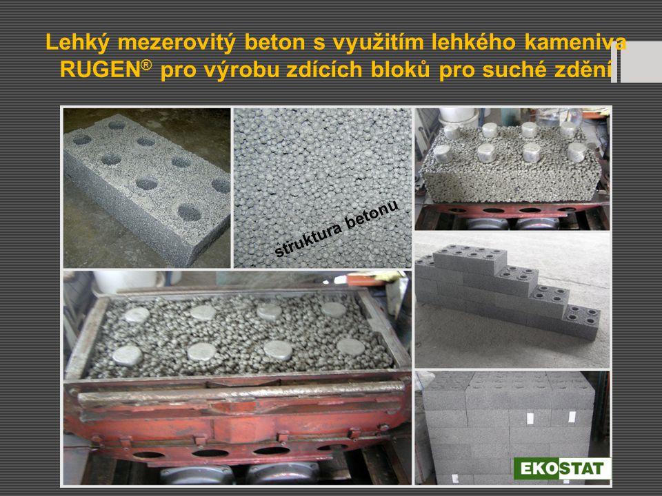 Lehký mezerovitý beton s využitím lehkého kameniva RUGEN® pro výrobu zdících bloků pro suché zdění