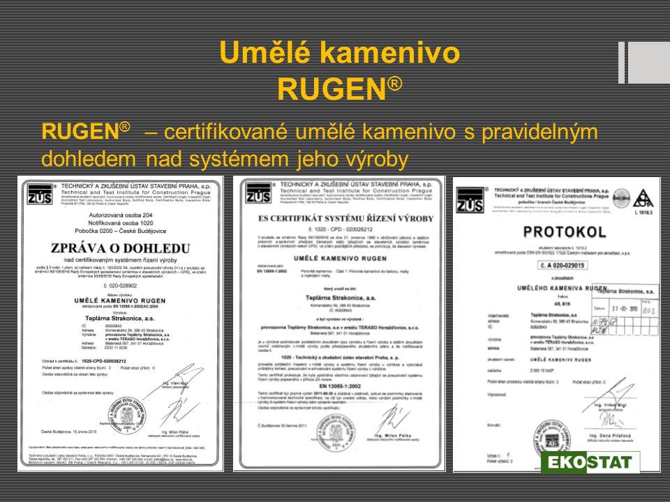 Umělé kamenivo RUGEN® RUGEN® – certifikované umělé kamenivo s pravidelným dohledem nad systémem jeho výroby.