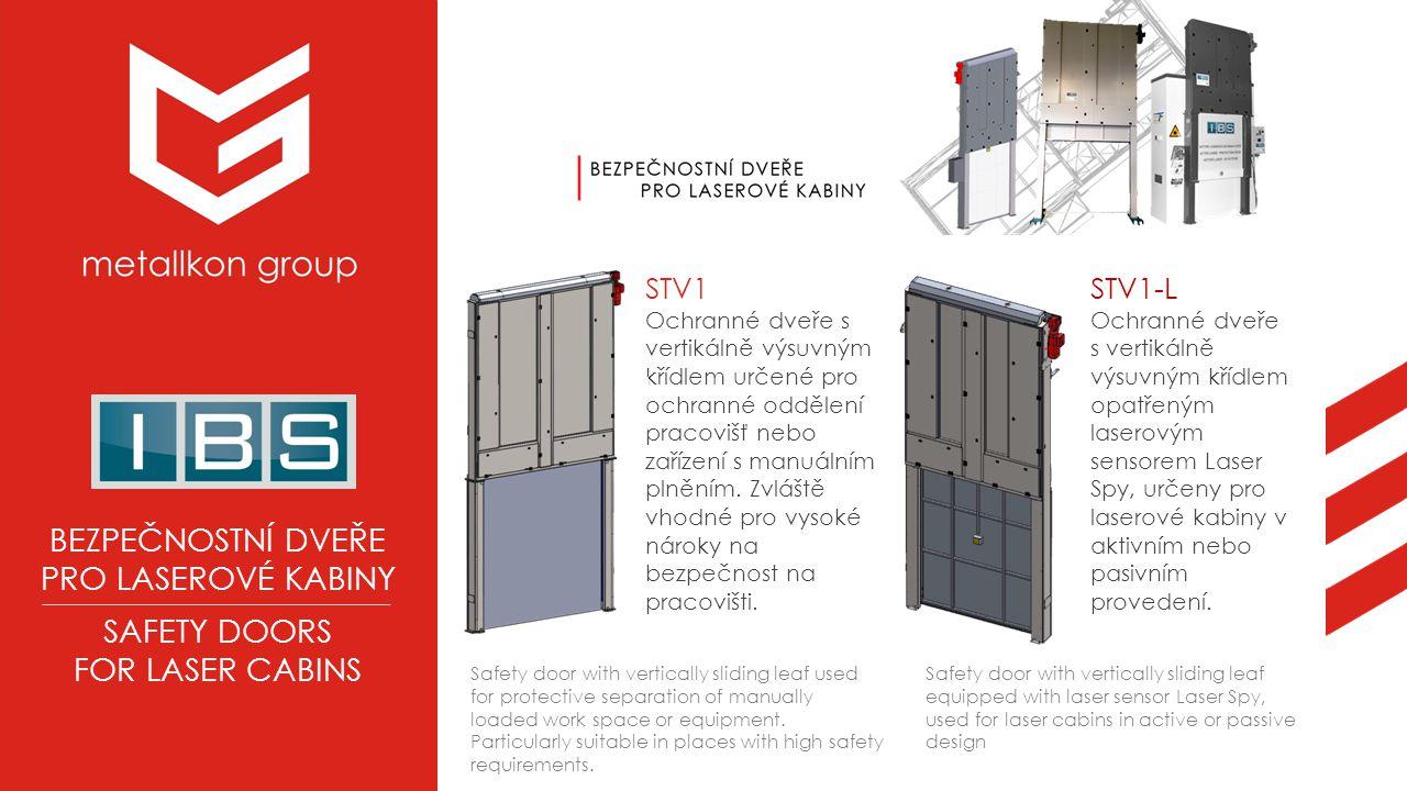 BEZPEČNOSTNÍ DVEŘE PRO LASEROVÉ KABINY SAFETY DOORS FOR LASER CABINS