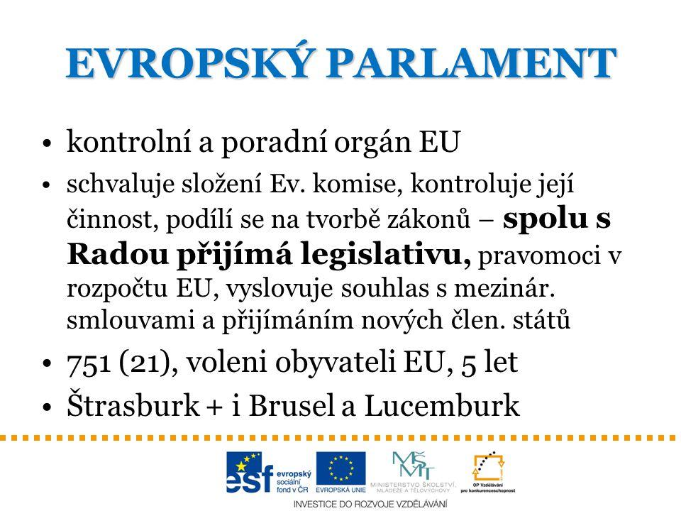 EVROPSKÝ PARLAMENT kontrolní a poradní orgán EU