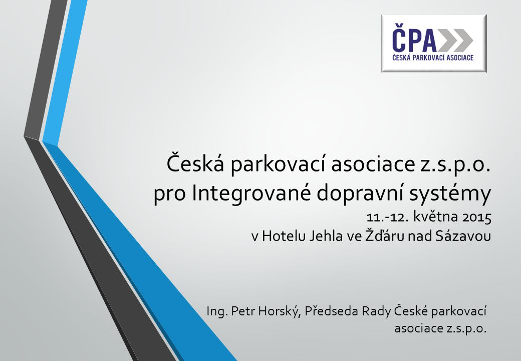 Ing. Petr Horský, Předseda Rady České parkovací asociace z.s.p.o.