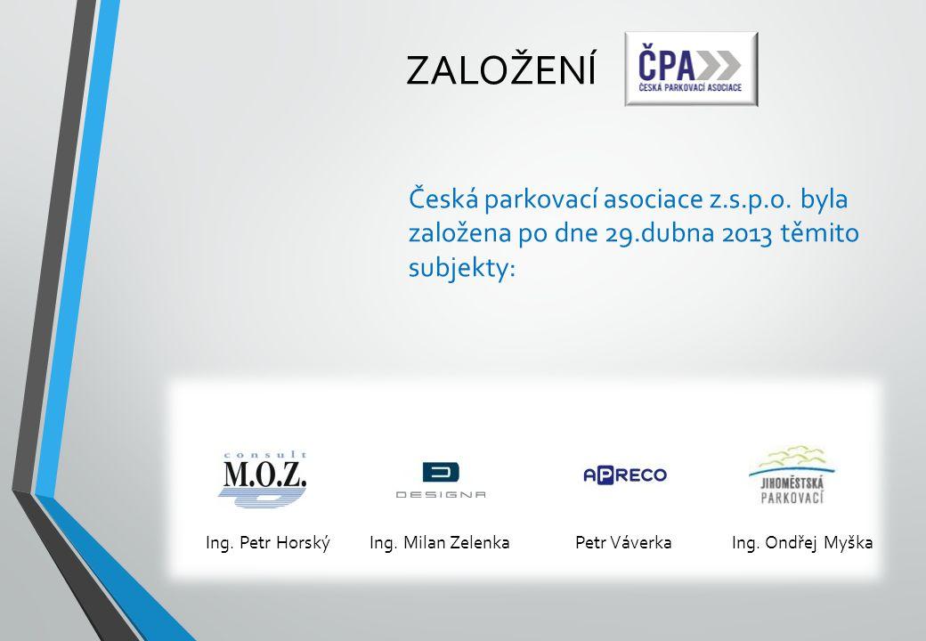ZALOŽENÍ Česká parkovací asociace z.s.p.o. byla založena po dne 29.dubna 2013 těmito subjekty: