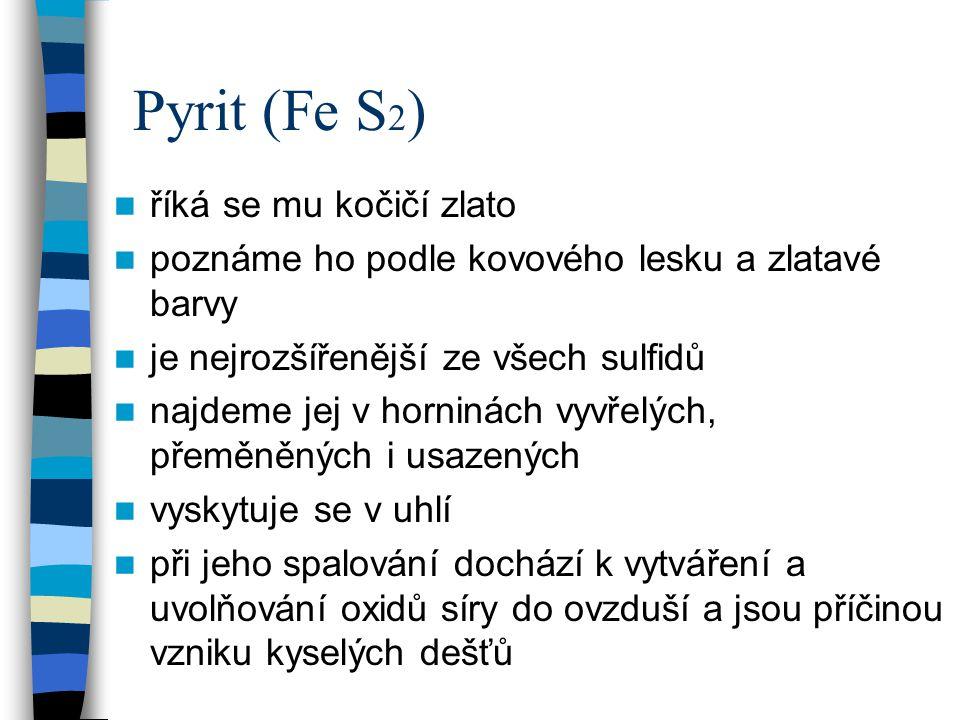 Pyrit (Fe S2) říká se mu kočičí zlato