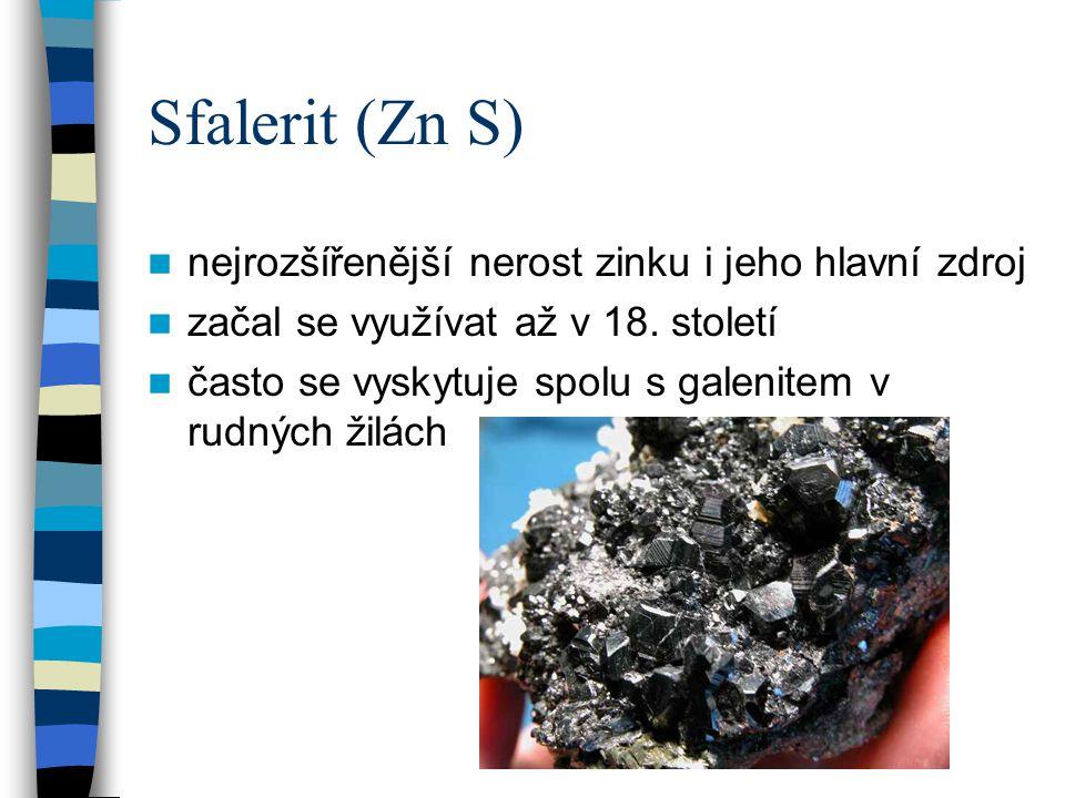 Sfalerit (Zn S) nejrozšířenější nerost zinku i jeho hlavní zdroj