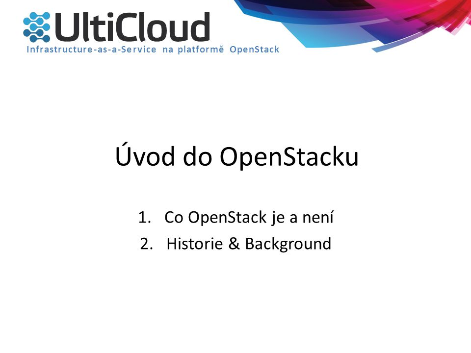 Co OpenStack je a není Historie & Background