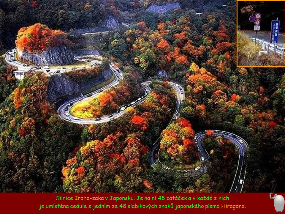 Silnice Iroha-zaka v Japonsku. Je na ní 48 zatáček a v každé z nich