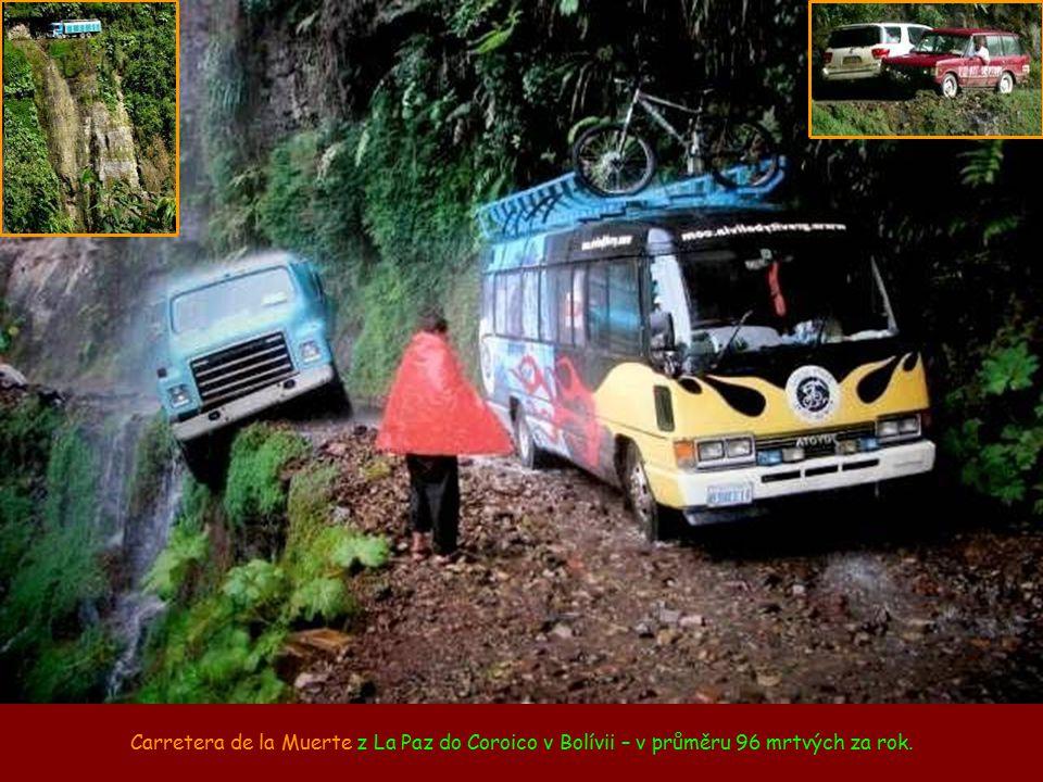 Carretera de la Muerte z La Paz do Coroico v Bolívii – v průměru 96 mrtvých za rok.