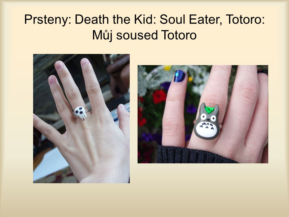 Prsteny: Death the Kid: Soul Eater, Totoro: Můj soused Totoro