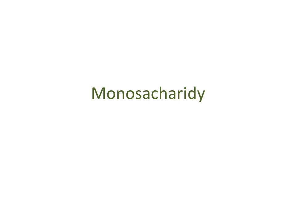 Monosacharidy