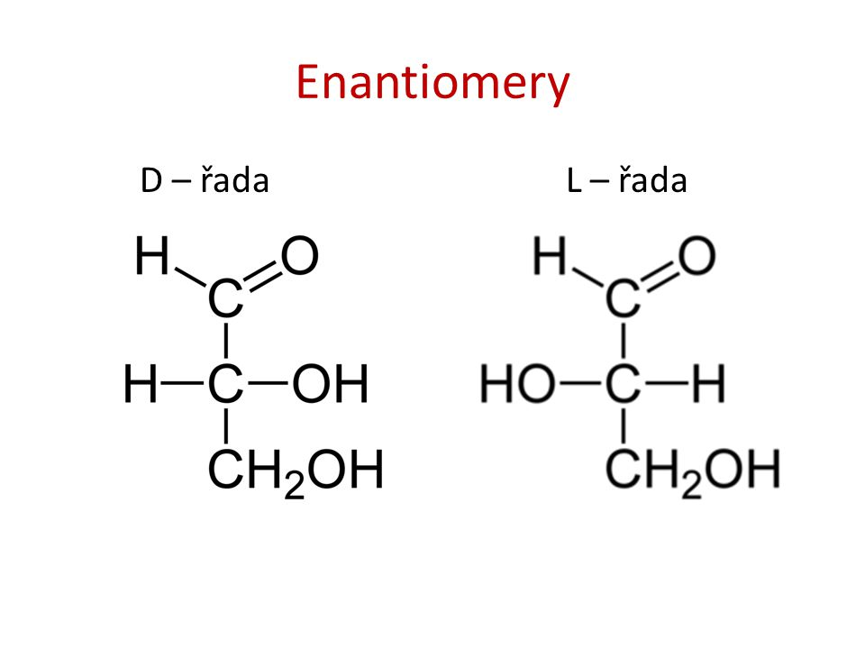 Enantiomery D – řada L – řada