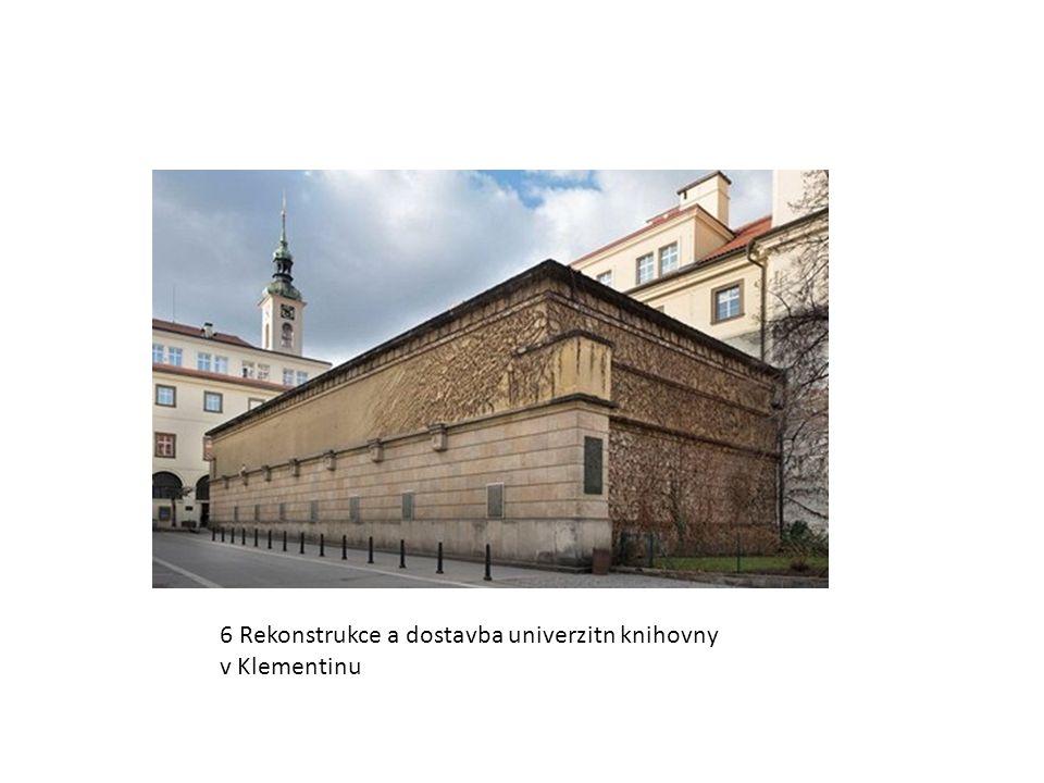 6 Rekonstrukce a dostavba univerzitn knihovny v Klementinu
