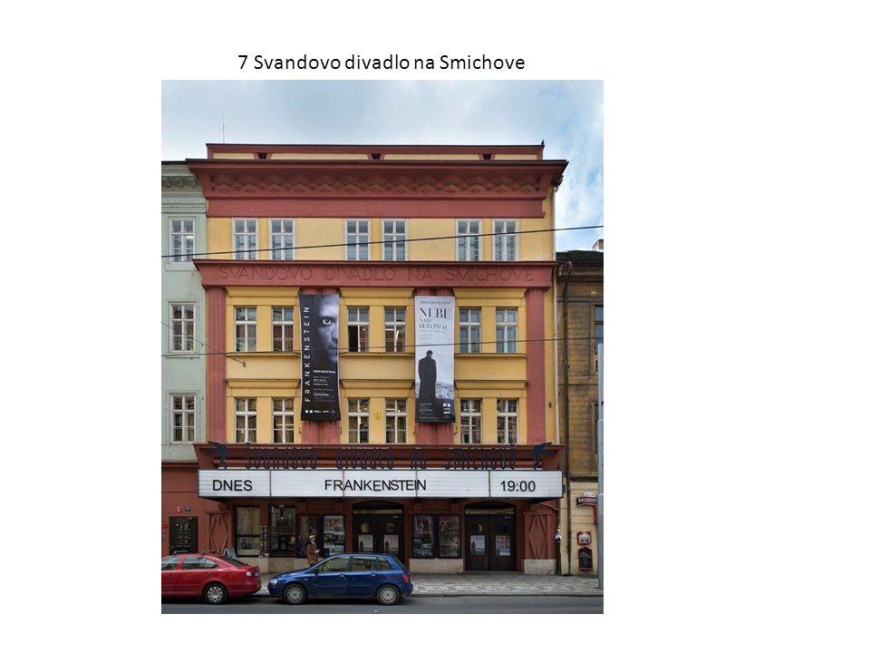 7 Svandovo divadlo na Smichove