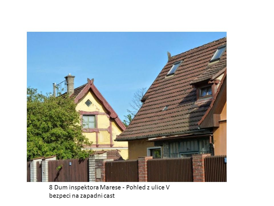 8 Dum inspektora Marese - Pohled z ulice V bezpeci na zapadni cast