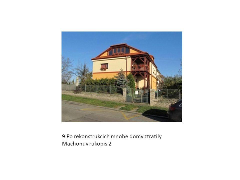 9 Po rekonstrukcich mnohe domy ztratily Machonuv rukopis 2