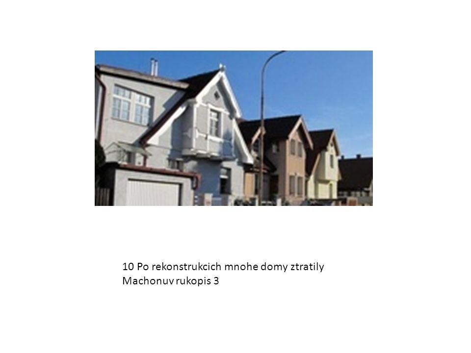 10 Po rekonstrukcich mnohe domy ztratily Machonuv rukopis 3