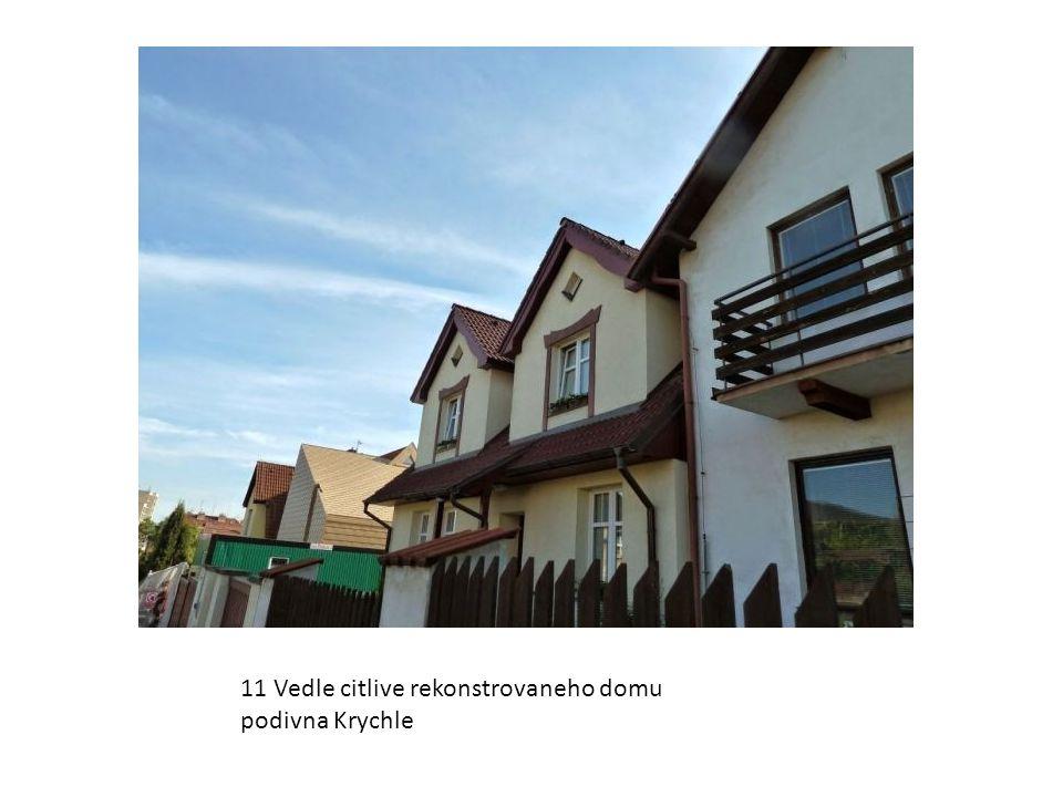 11 Vedle citlive rekonstrovaneho domu podivna Krychle