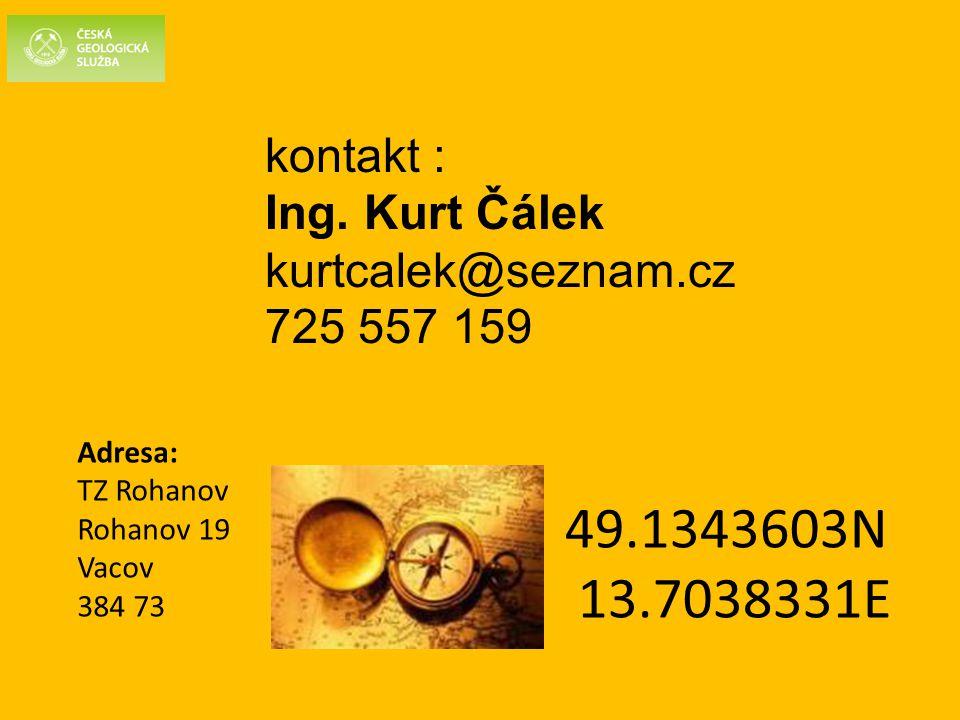 49.1343603N 13.7038331E kontakt : Ing. Kurt Čálek kurtcalek@seznam.cz