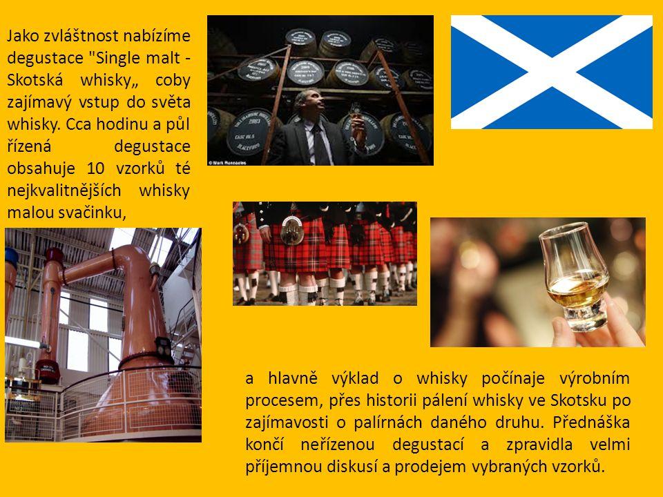 """Jako zvláštnost nabízíme degustace Single malt - Skotská whisky"""" coby zajímavý vstup do světa whisky. Cca hodinu a půl řízená degustace obsahuje 10 vzorků té nejkvalitnějších whisky malou svačinku,"""