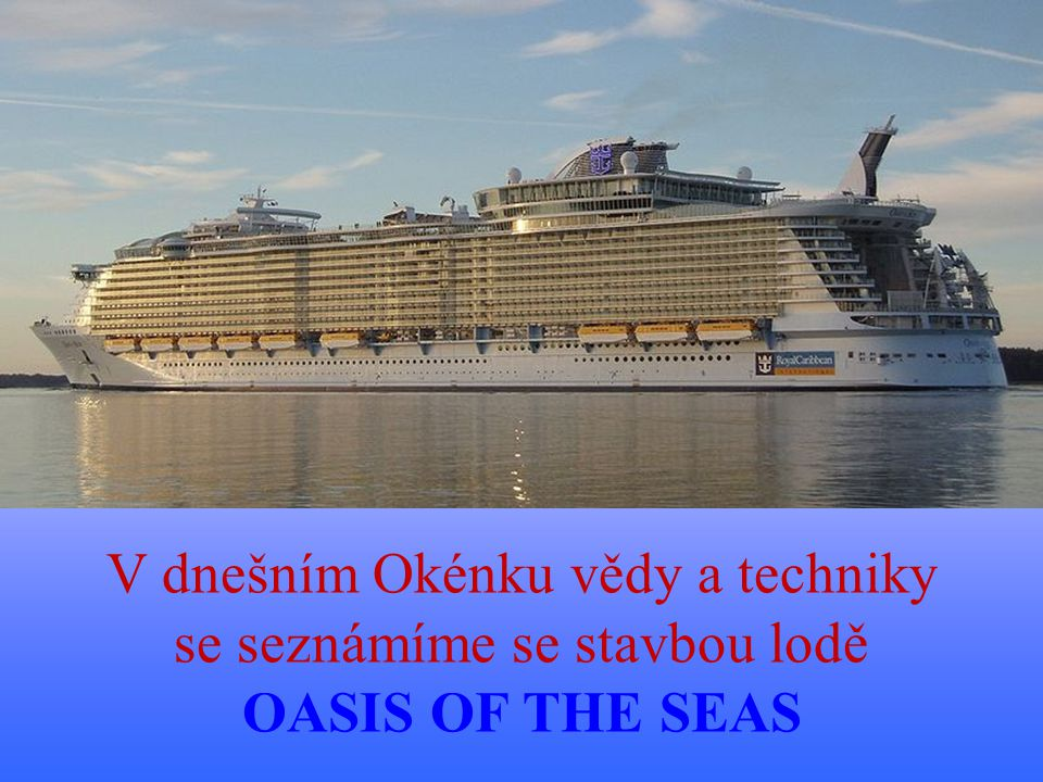V dnešním Okénku vědy a techniky se seznámíme se stavbou lodě