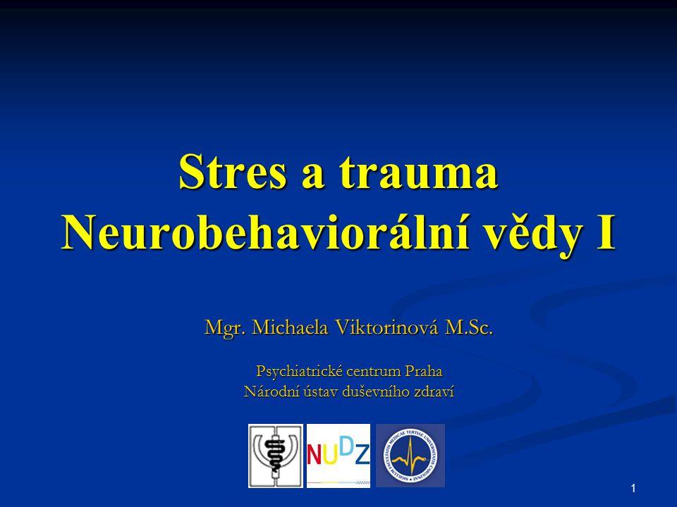 Stres a trauma Neurobehaviorální vědy I