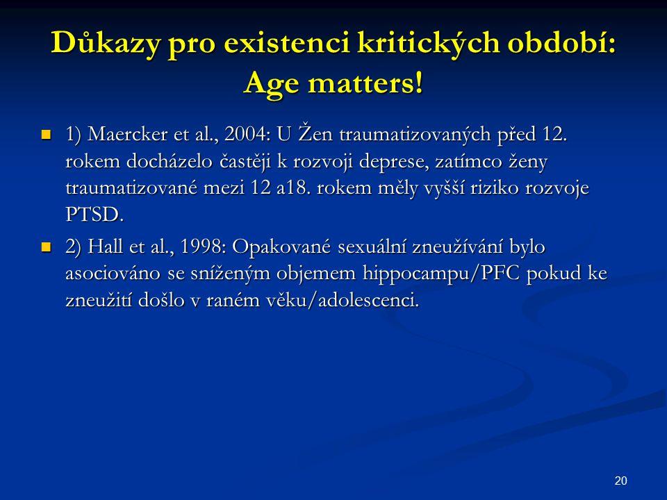 Důkazy pro existenci kritických období: Age matters!