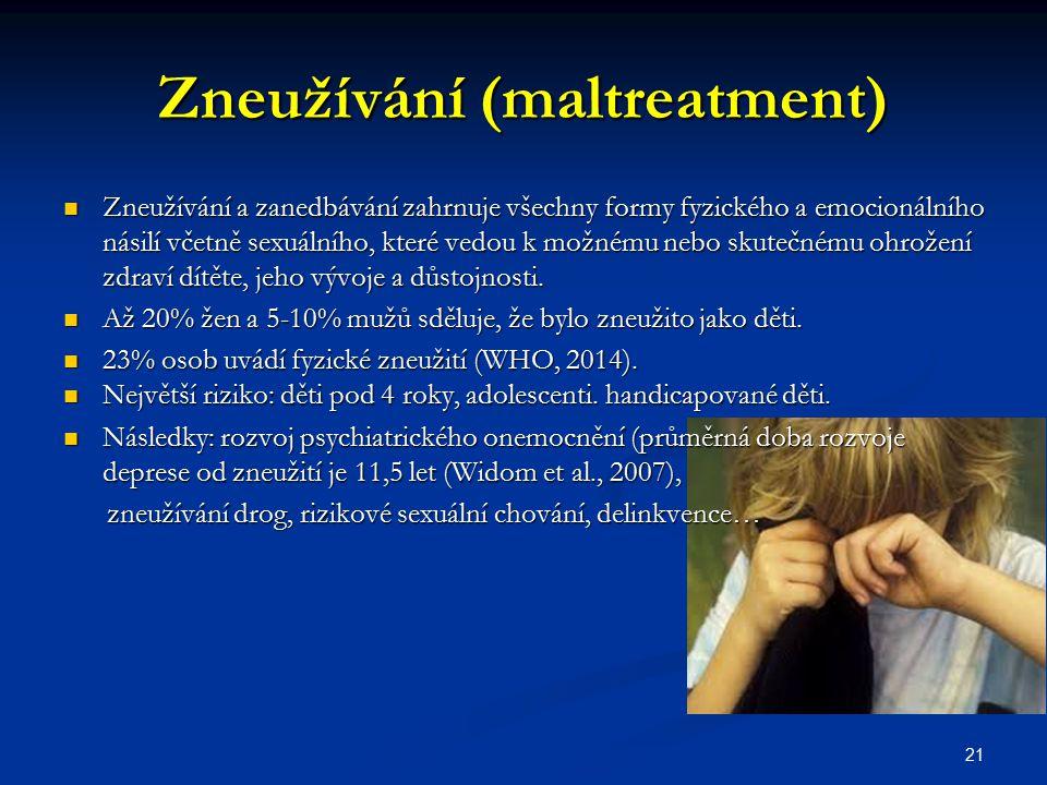 Zneužívání (maltreatment)