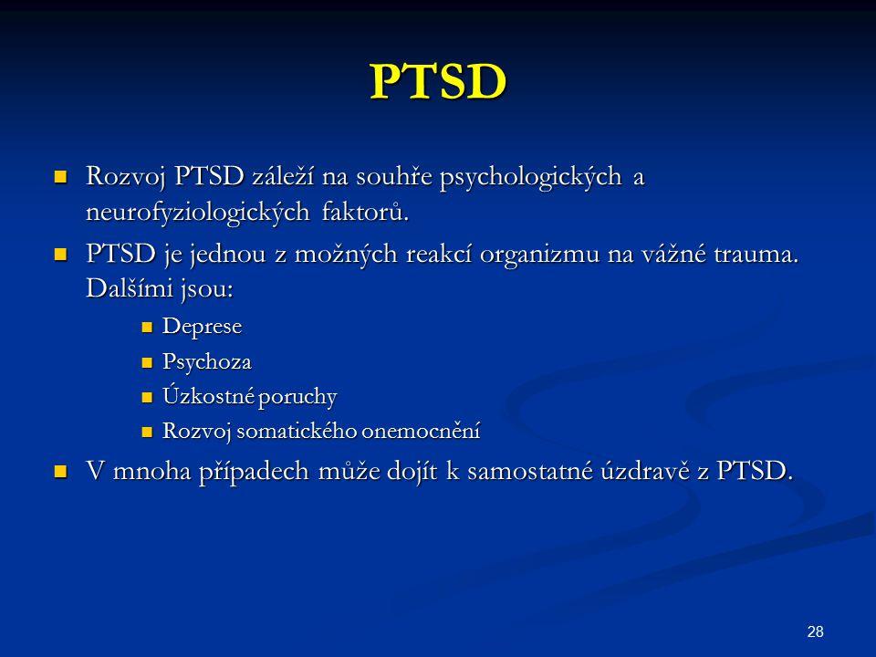 PTSD Rozvoj PTSD záleží na souhře psychologických a neurofyziologických faktorů.