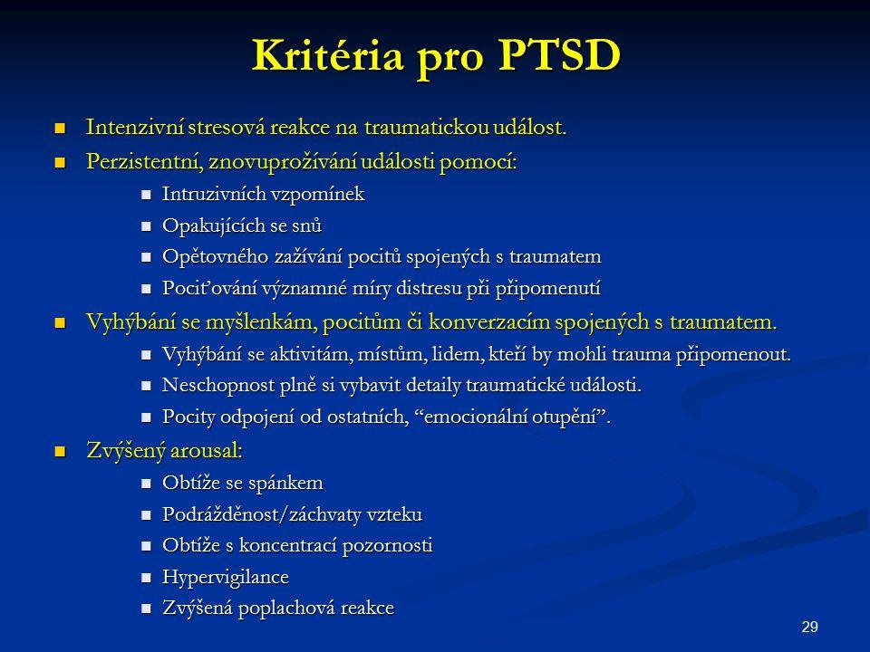 Kritéria pro PTSD Intenzivní stresová reakce na traumatickou událost.