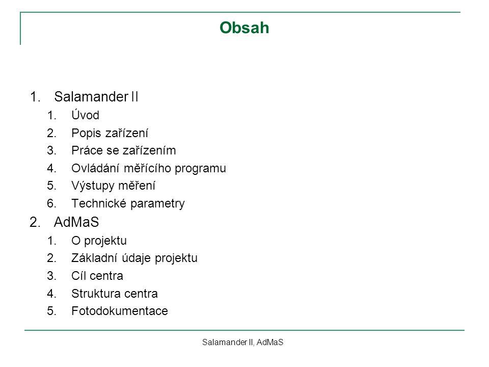 Obsah Salamander II AdMaS Úvod Popis zařízení Práce se zařízením