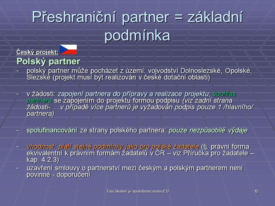 Přeshraniční partner = základní podmínka